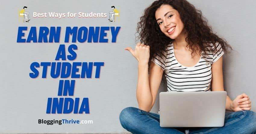 How to Earn Money Online For Students in India