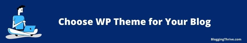 Choose Best Looking WP Theme for Your Blog