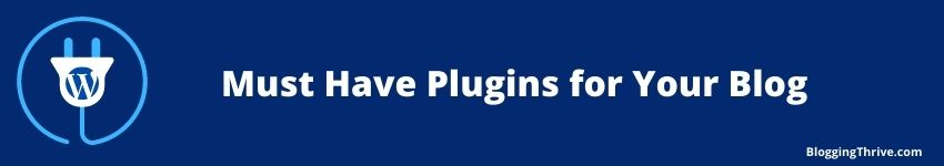 Must Have Plugins for Your Blog